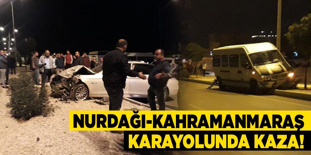 Nurdağı-Kahramanmaraş karayolunda kaza!