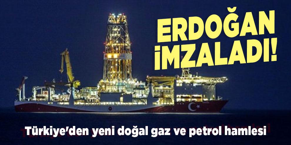 Erdoğan imzaladı! Türkiye'den yeni doğal gaz ve petrol hamlesi