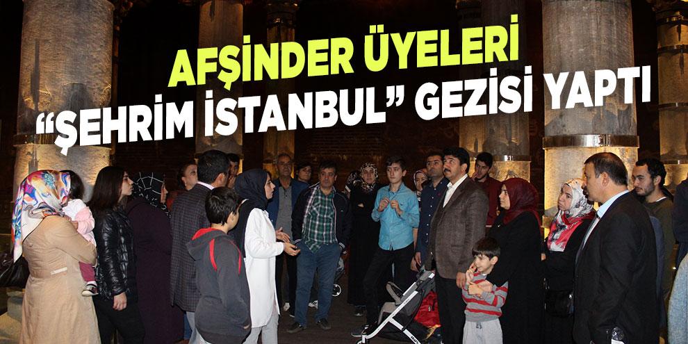 """AFŞİNDER üyeleri """"Şehrim İstanbul"""" gezisi yaptı"""