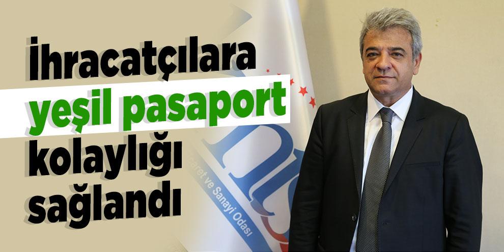 İhracatçılara yeşil pasaport kolaylığı sağlandı