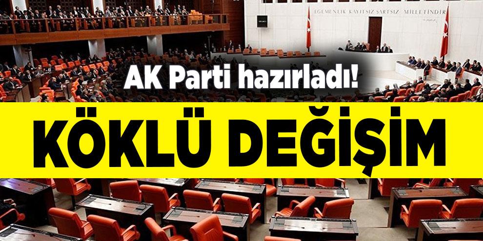 AK Parti hazırladı! Köklü değişim