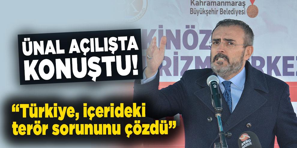 """Ünal açılışta konuştu! """"Türkiye, içerideki terör sorununu çözdü"""""""