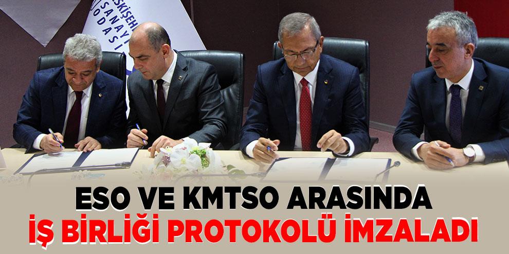 ESO ve KMTSO arasında iş birliği protokolü imzaladı