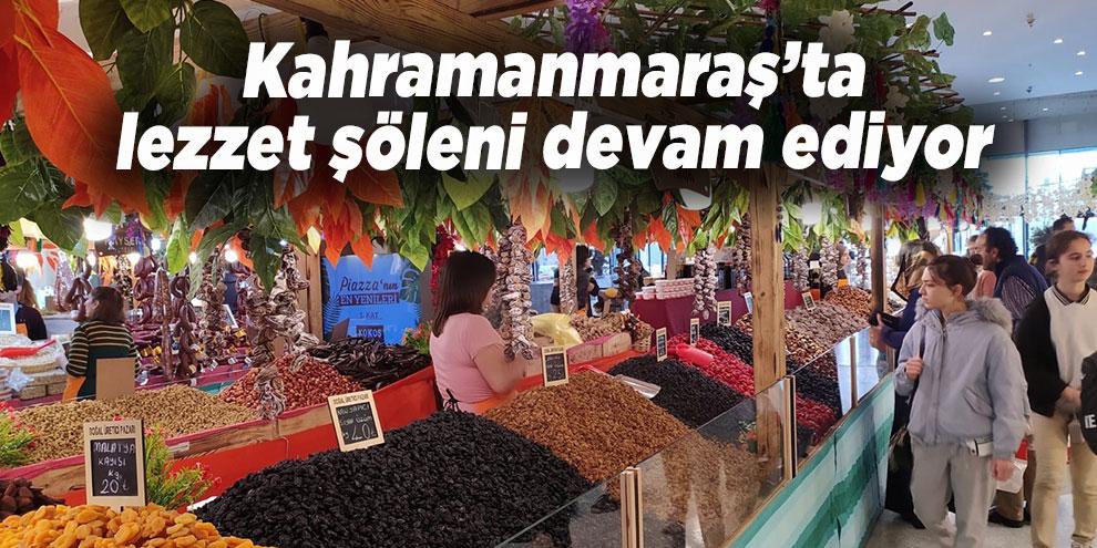 Kahramanmaraş'ta lezzet şöleni devam ediyor