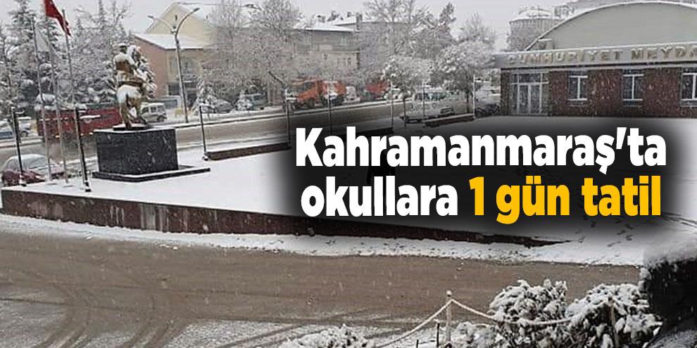 Kahramanmaraş'ta okullara 1 gün tatil