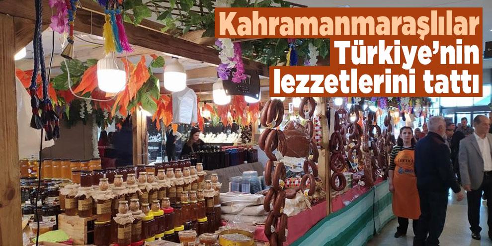 Kahramanmaraşlılar Türkiye'nin lezzetlerini tattı