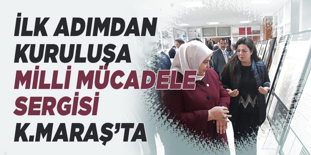 İlk Adımdan Kuruluşa Milli Mücadele Sergisi Kahramanmaraş'ta