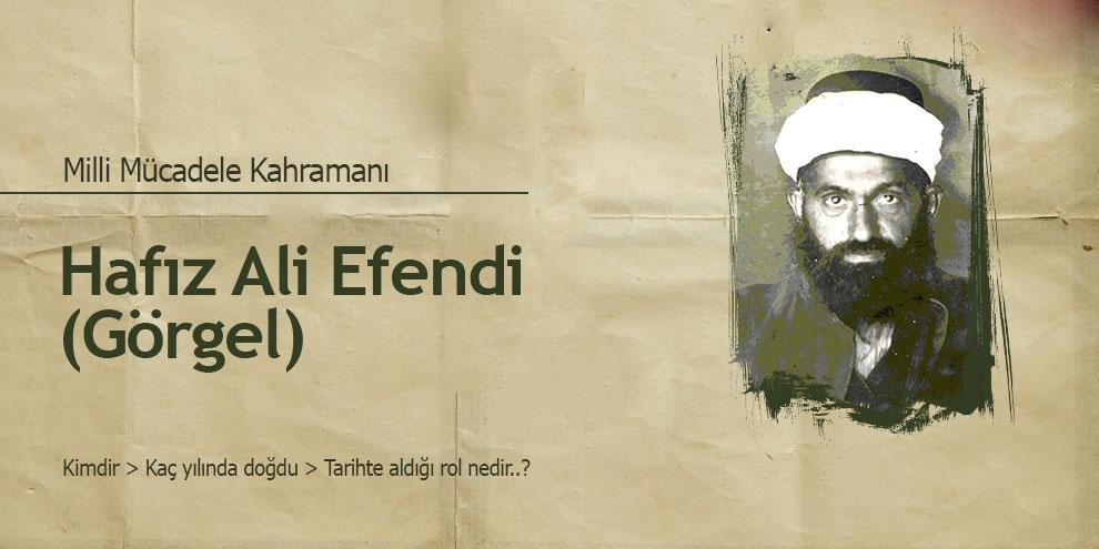 Milli Mücadele Kahramanlarından Hafız Ali Efendi (Görgel)