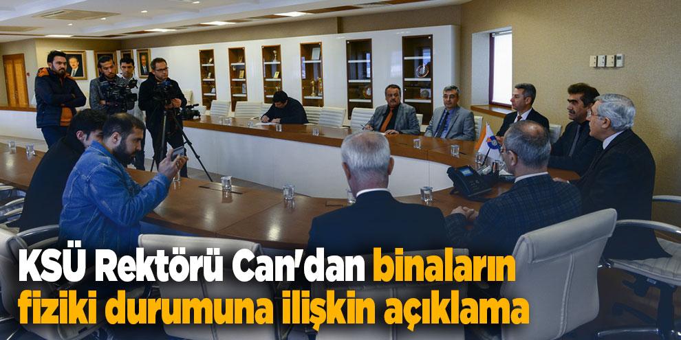 KSÜ Rektörü Can'dan binaların fiziki durumuna ilişkin açıklama