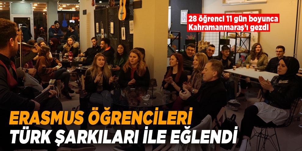 Erasmus öğrencileri Türk şarkıları ile eğlendi