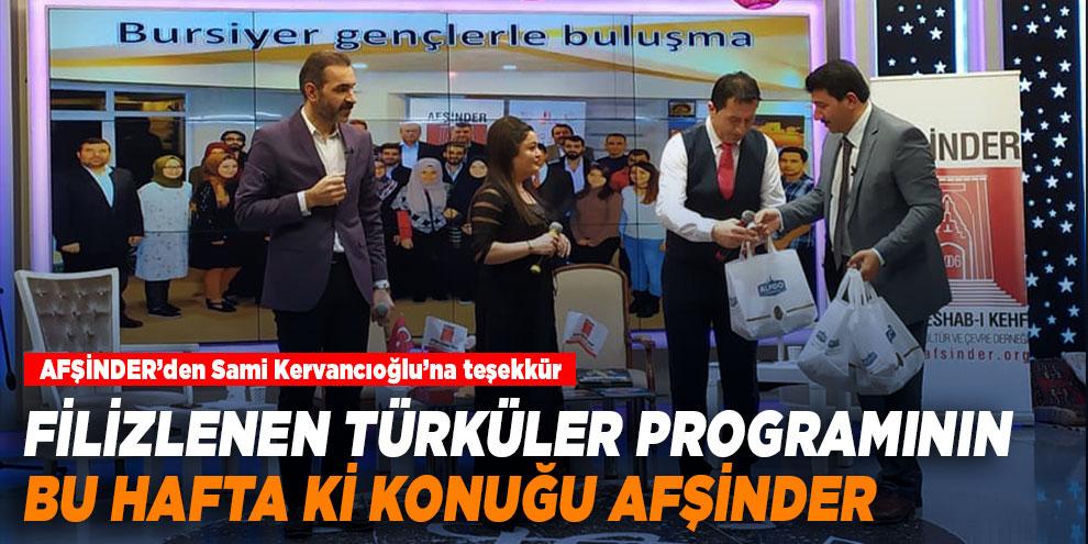Filizlenen Türküler programının bu hafta ki konuğu AFŞİNDER