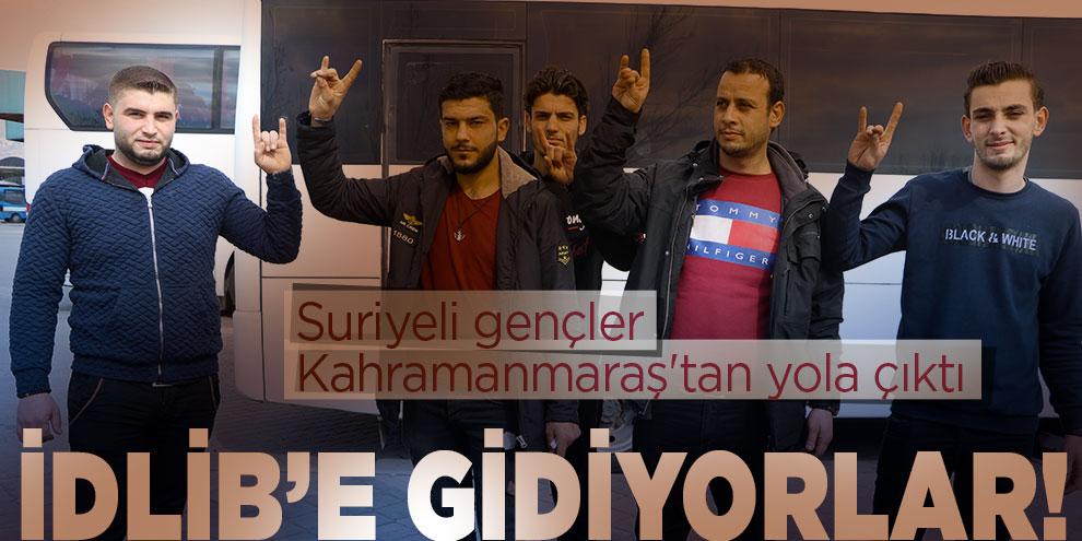 Suriyeli gençler Kahramanmaraş'tan İdlib'e yola çıktı