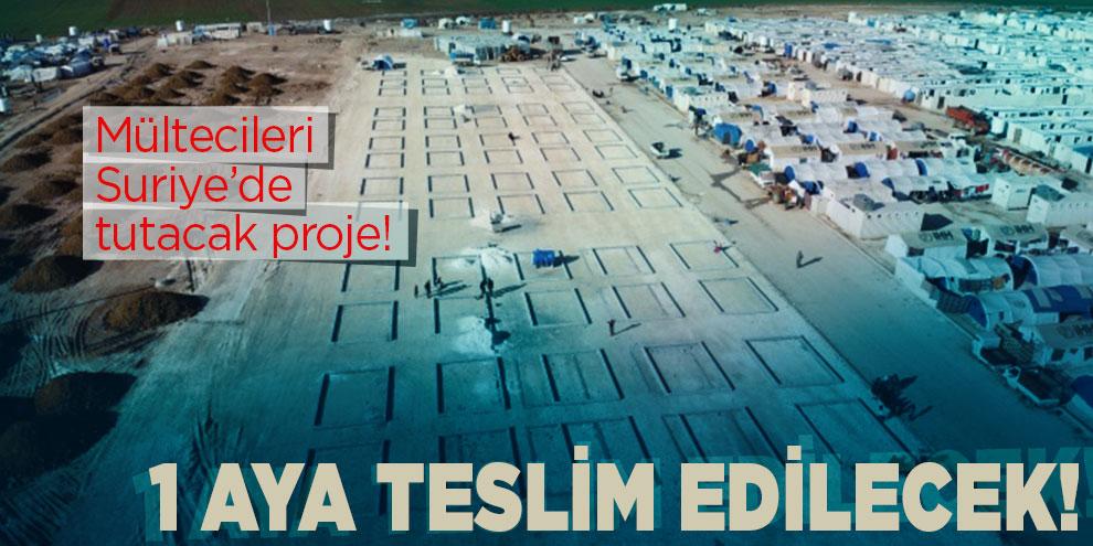Mültecileri Suriye'de tutacak proje!
