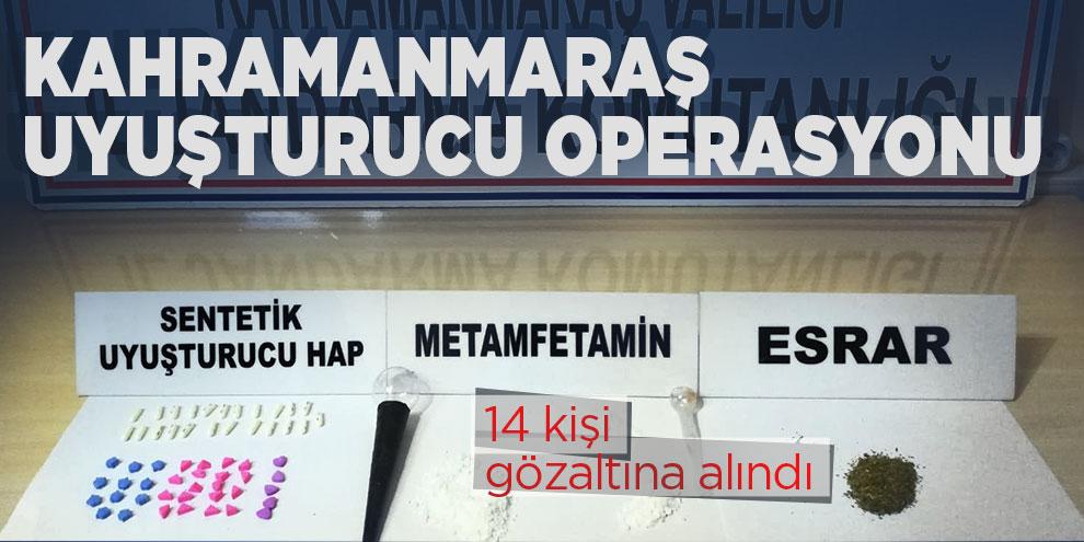 Kahramanmaraş'ta uyuşturucu operasyonu! 14 gözaltı