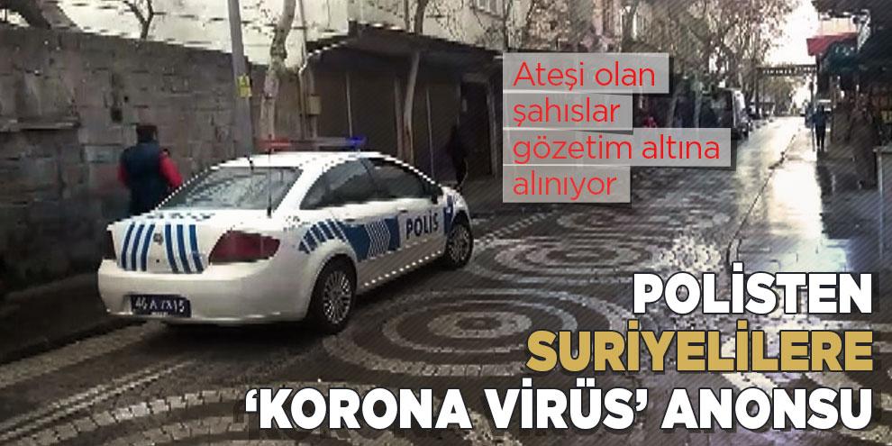 Polisten Suriyelilere 'korona virüs' anonsu