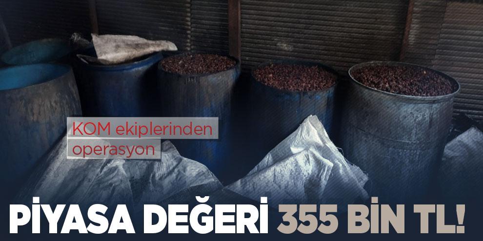 Piyasa değeri 355 bin TL! KOM ekiplerinden operasyon