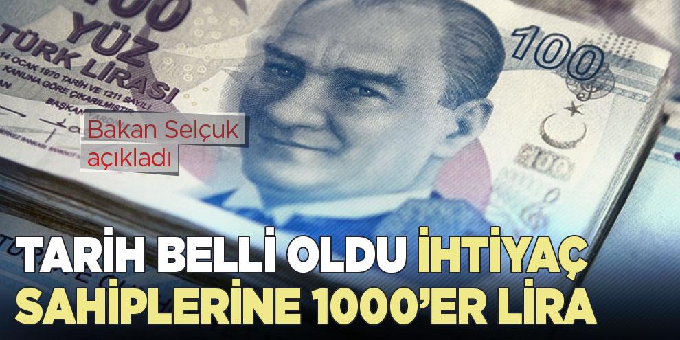 Tarih belli oldu ihtiyaç sahiplerine 1000'er lira