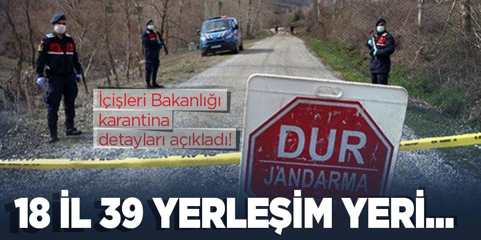 İçişleri Bakanlığı detayları açıkladı! 18 il 39 yerleşim yeri...