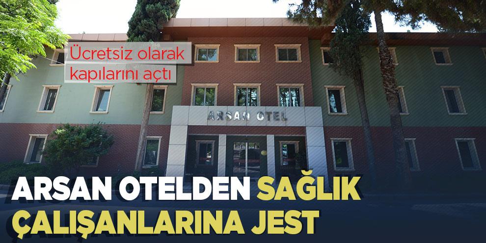 Arsan otelden sağlık çalışanlarına jest