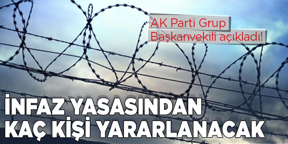 AK Parti Grup Başkanvekili açıkladı! İnfaz yasasından kaç kişi yararlanacak