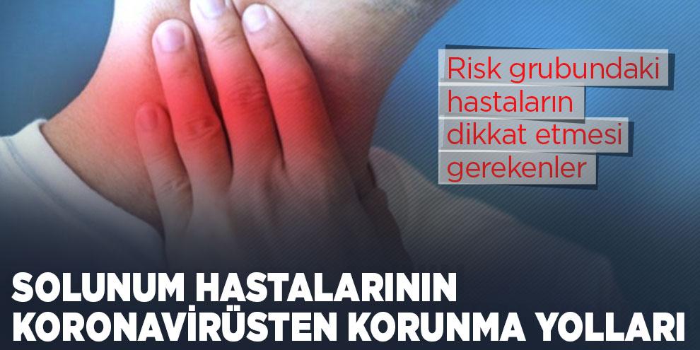 Solunum hastalarının koronavirüsten korunma yolları