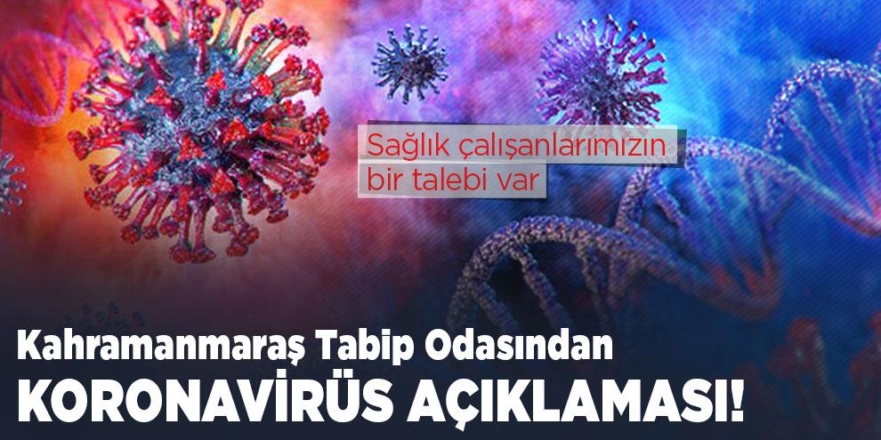 Kahramanmaraş Tabip Odasından koronavirüs açıklaması!