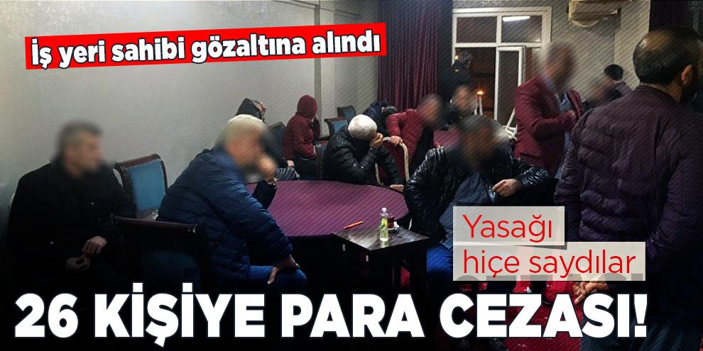 Korona virüsü hiçe sayıp kahvehaneyi açtı! 26 kişiye idari para cezası
