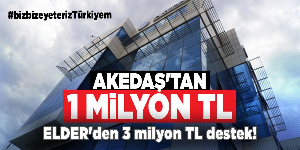 AKEDAŞ'tan 1 milyon TL, ELDER'den 3 milyon TL destek! #bizbizeyeterizTürkiyem