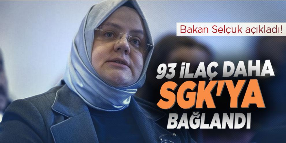 Bakan Selçuk açıkladı! 93 ilaç daha SGK'ya bağlandı