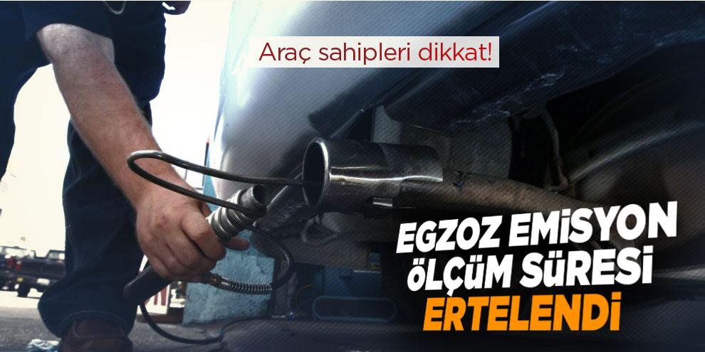 Araç sahipleri dikkat! Egzoz emisyon ölçüm süresi ertelendi