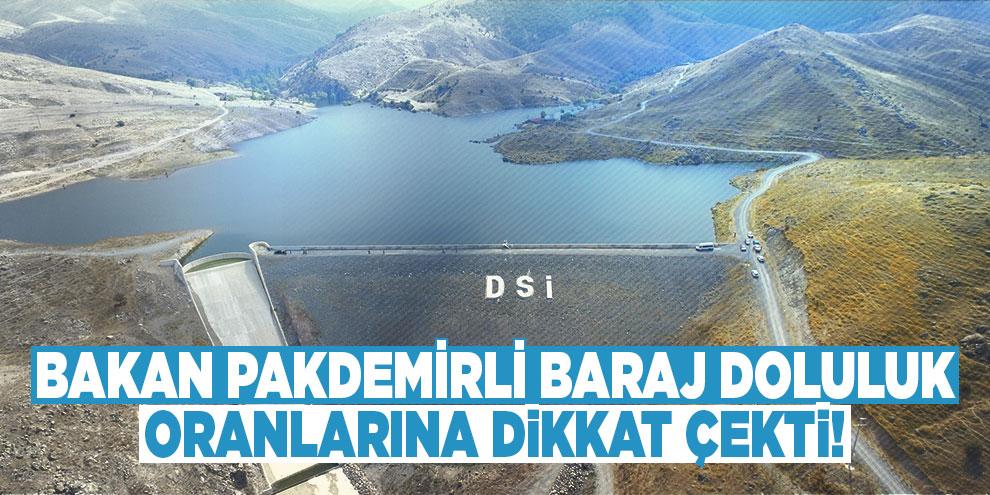 Bakan Pakdemirli baraj doluluk oranlarına dikkat çekti!