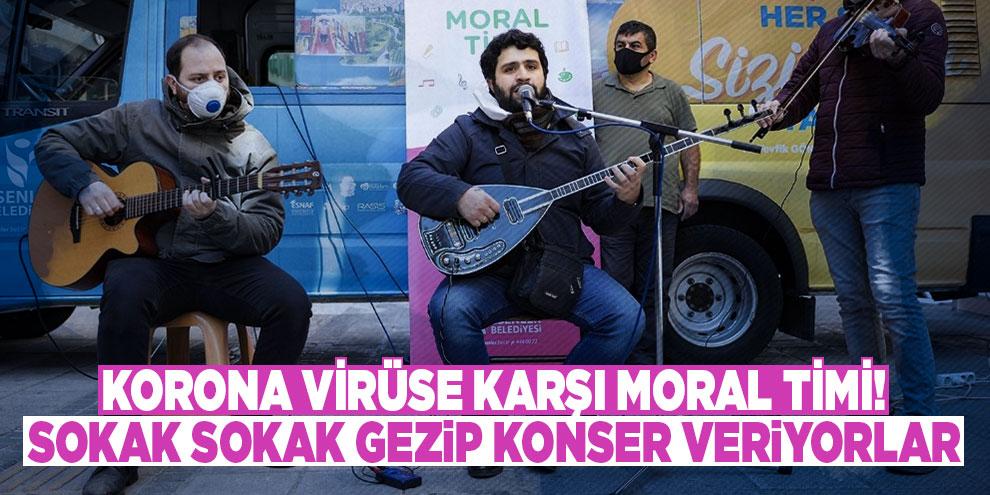 Korona virüse karşı moral timi! Sokak sokak gezip konser veriyorlar