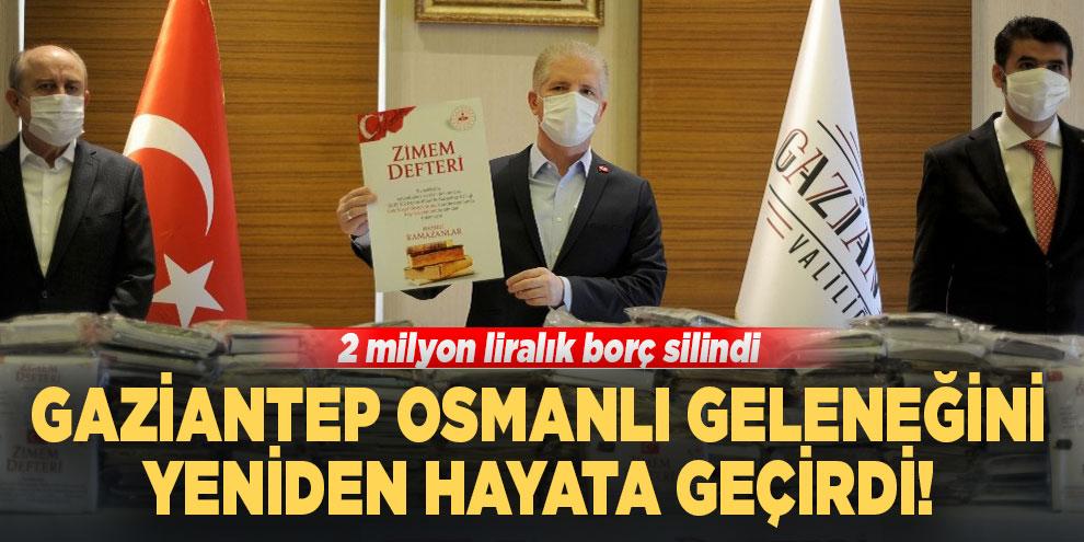 Gaziantep Osmanlı geleneğini yeniden hayata geçirdi! 2 milyon liralık borç silindi