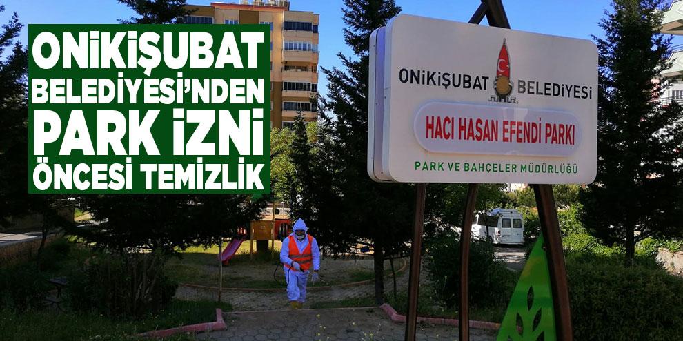Onikişubat Belediyesi'nden park izni öncesi temizlik