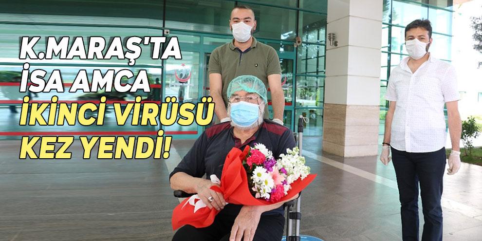 Kahramanamraş'ta İsa amca virüsü ikinci kez yendi!