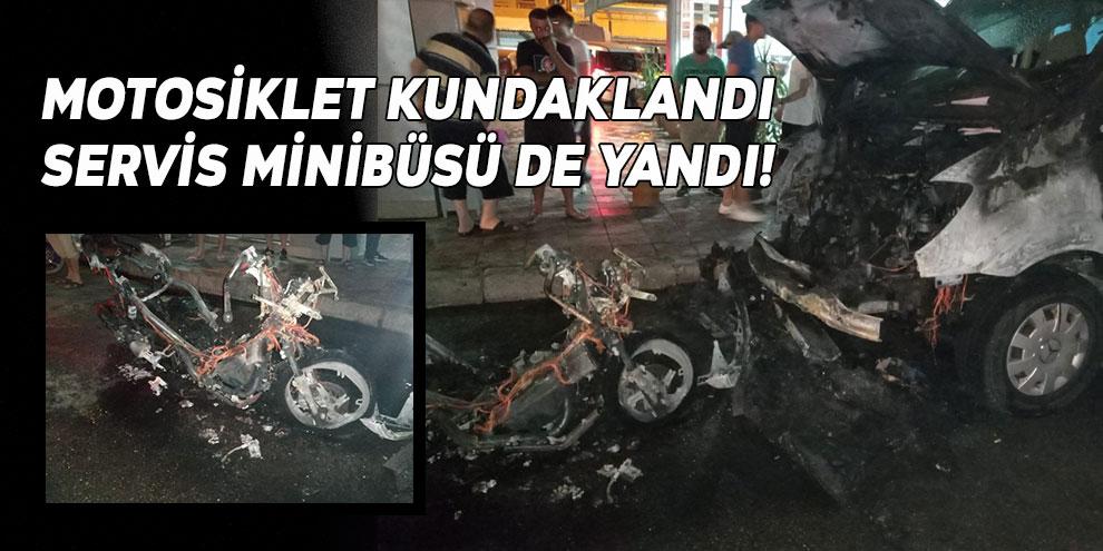 Motosiklet kundaklandı servis minibüsü de yandı!
