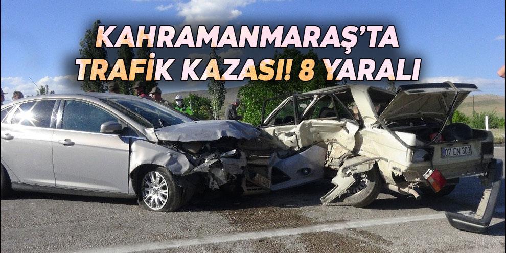 Kahramanmaraş'ta trafik kazası! 8 yaralı