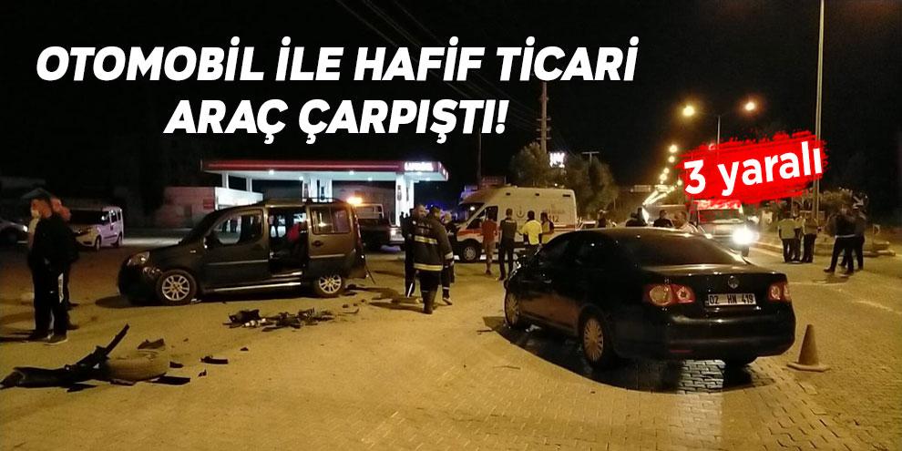 Otomobil ile hafif ticari araç çarpıştı! 3 yaralı