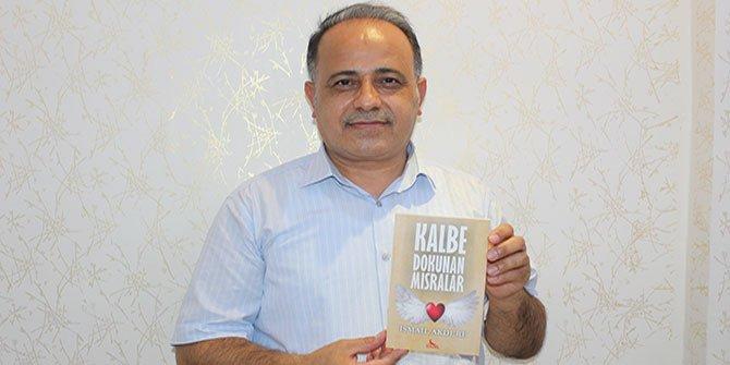 İsmail Akdere'nin ilk kitabı çıktı: Kalbe Dokunan Mısralar