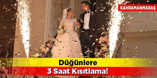 Kahramanmaraş'ta düğünlere 3 saat kısıtlama