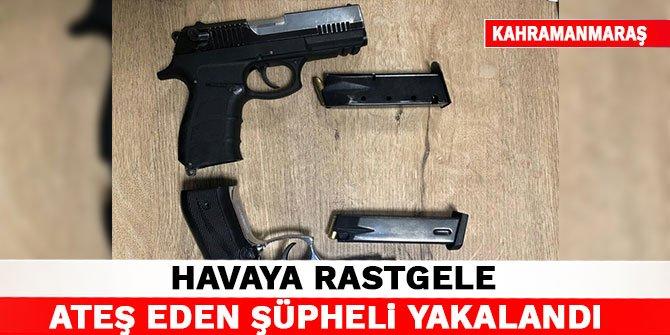 Kahramanmaraş'ta havaya rastgele ateş eden şüpheli yakalandı