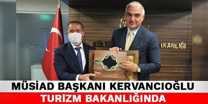MÜSİAD Başkanı Kervancıoğlu Turizm Bakanlığında