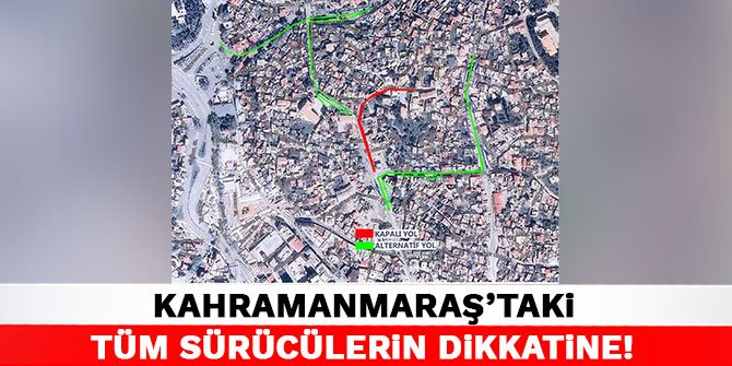 Kahramanmaraş'taki Tüm Sürücülerin Dikkatine!