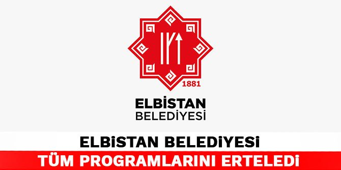 Elbistan Belediyesi tüm programlarını erteledi