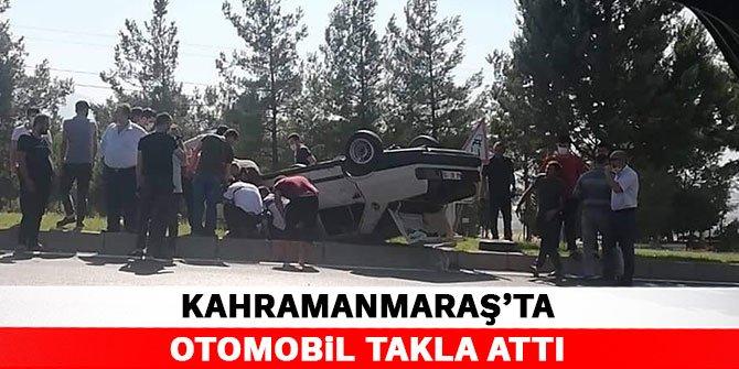 Kahramamaraş'ta otomobil takla attı
