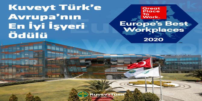 """Kuveyt Türk, Avrupa'nın En İyi İşverenleri 2020"""" listesine girdi"""