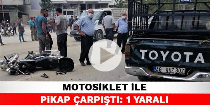 Kahramanmaraş'ta motosiklet ile pikap çarpıştı: 1 yaralı