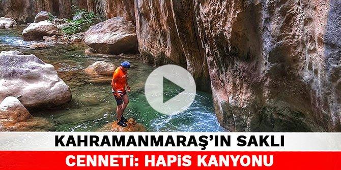 Kahramanmaraş'ın saklı cenneti: Hapis Kanyonu