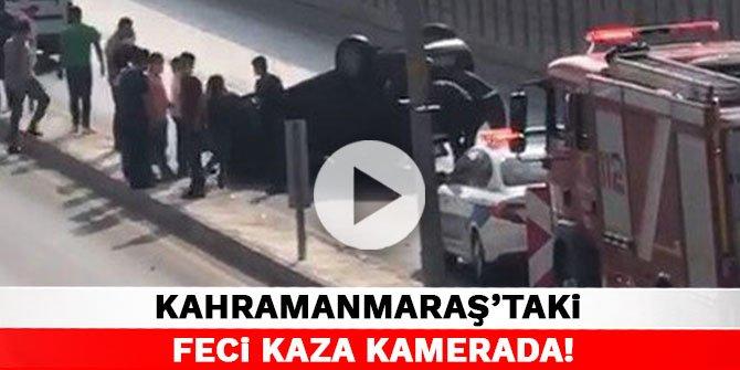 Kahramanmaraş'taki feci kaza kamerada!