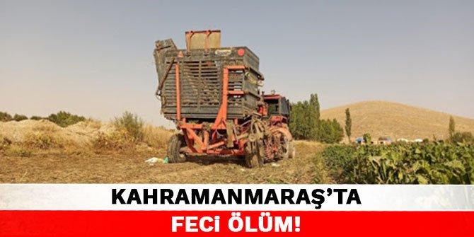 Kahramanmaraş'ta feci ölüm
